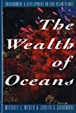 The Wealth of Oceans, Michael L. Weber and Judith A. Gradwohl, 0393037649