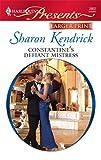 Constantine's Defiant Mistress, Sharon Kendrick, 0373236263