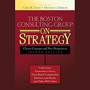 The Boston Consulting Group on Strategy: Classic Concepts and New Perspectives, 2nd Edition | Livre audio