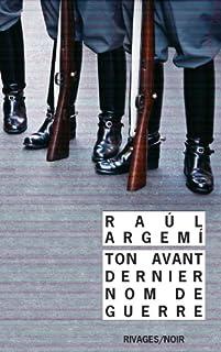 Ton avant-dernier nom de guerre, Argemí, Raúl