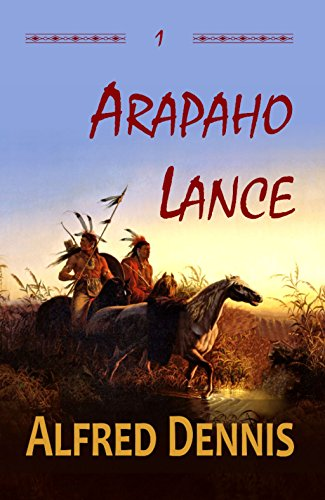 Western Walnut (Arapaho Lance (Crow Killer Series Book 1))