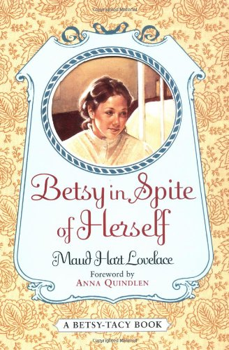 Amazon.com: Betsy in Spite of Herself (Betsy-Tacy) (9780064401111): Lovelace, Maud Hart, Neville, Vera: Books
