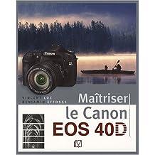 MAÎTRISER LE CANON EOS 40D