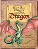How to Raise and Keep a Dragon, John Topsell, 0764165755