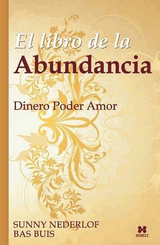Descargar Libro El Libro De La Abundancia: Dinero Poder Amor Bas Buis