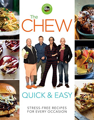 The Chew Quick & Easy: Stress-Free Recipes for Every Occasion (ABC) by The Chew