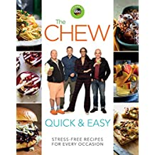 The Chew Quick & Easy: Stress-Free Recipes for Every Occasion