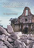 img - for Lost Architecture of the Rio Grande Borderlands (Fronteras Series, sponsored by Texas A&M International University) book / textbook / text book