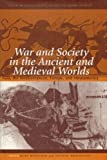 img - for War and Society in the Ancient and Medieval Worlds: Asia, The Mediterranean, Europe, and Mesoamerica (The Center for Hellenic Studies Colloquia, 3) book / textbook / text book