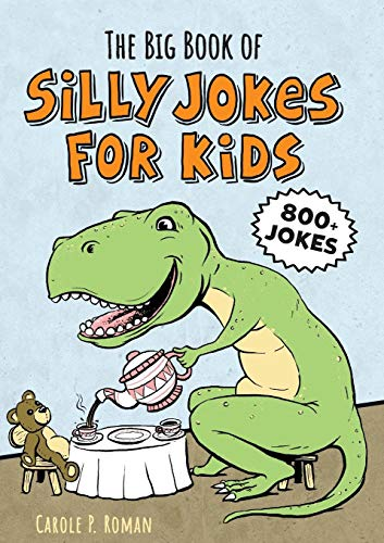 The Big Book of Silly Jokes for Kids: 800+ Jokes! (Best Funny Jokes For Kids)