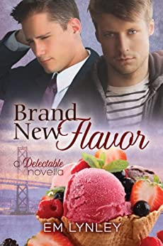 Brand New Flavor (Delectable Book 1) by [Lynley, EM]