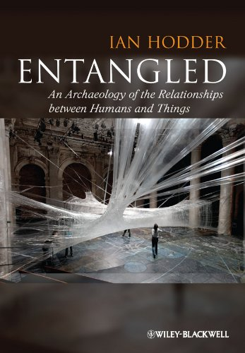 Download Entangled: An Archaeology of the Relationships between Humans and Things Pdf