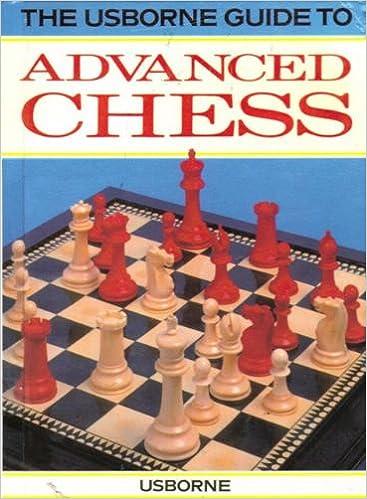 Read online The Usborne Guide to Advanced Chess (Usborne Chess Guides) PDF, azw (Kindle), ePub