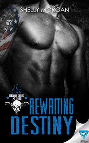 Rewriting Destiny (Forsaken Sinners MC Series Book 1) (Mc Sinners)