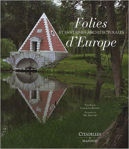 Livre Les folies et fantaisies architecturales d'Europe pdf, epub ebook