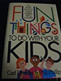 Fun Things to Do with Your Child, Carl Dreizler, 088365895X