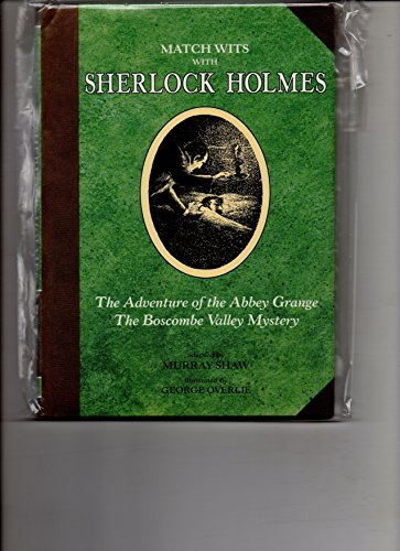 Match Wits With Sherlock Holmes: The Adventure of the Abbey Grange : The Boscombe Valley Mystery -