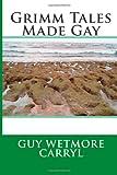 Grimm Tales Made Gay, Guy Wetmore Guy Wetmore Carryl, 1495905721