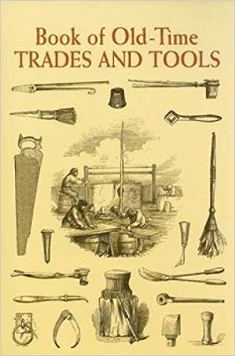 Book of Old-Time Trades and Tools (Dover Pictorial Archive Series