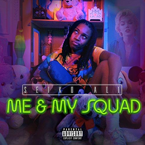 Me & My Squad [Explicit]