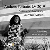 img - for Authors Portraits LV 2019: Anthology Showcasing Las Vegas Authors book / textbook / text book