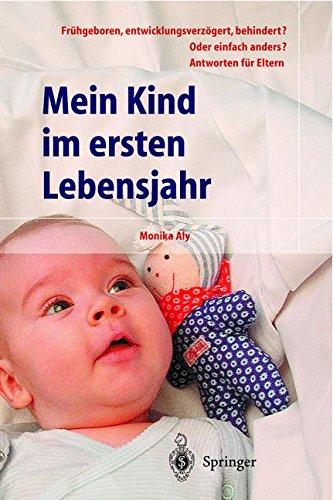 mein-kind-im-ersten-lebensjahr-frhgeboren-entwicklungsverzgert-behindert-oder-einfach-anders-antworten-fr-eltern-hilfe-zur-selbsthilfe-german-edition