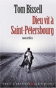 Dieu vit à Saint-Pétersbourg par Tom Bissell