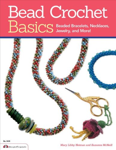(Bead Crochet Basics: Beaded Bracelets, Necklaces, Jewelry, and More! (Design Originals))