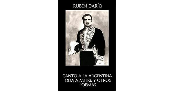 Canto a la Argentina :Oda a Mitre y otros poemas eBook: Rubén Darío: Amazon.es: Tienda Kindle