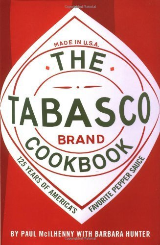 The Tabasco Cookbook: 125 Years of America's Favorite Pepper Sauce by McIlhenny, Paul, Hunter, Barbara (1993) Hardcover