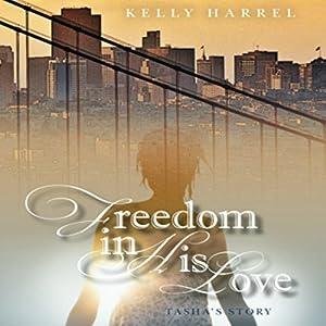 Freedom in His Love: Tasha's Story Audiobook