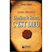 Derriere le secret, c'est dieu