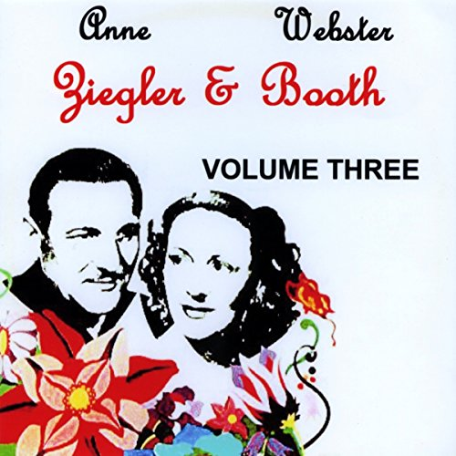Timeless Voices: Webster Booth and Anne Ziegler, Vol. 3