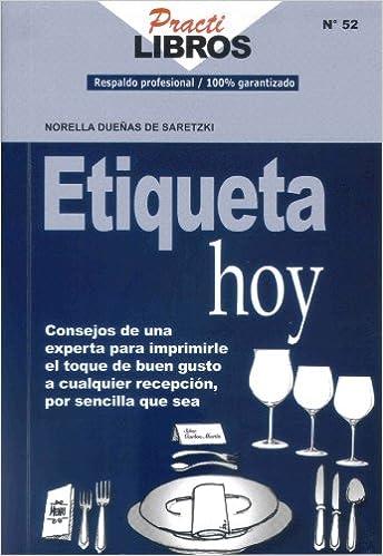 Etiqueta hoy (Spanish Edition): Norella Dueñas de Saretzki, Gloria Luz Cano, studioarubio: 9789588204376: Amazon.com: Books