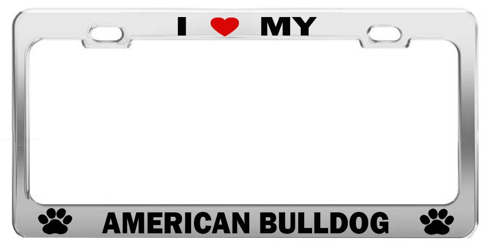 I LOVE MY AMERICAN BULLDOG #hrt Animal Lover License Plate Frame Auto Accessory