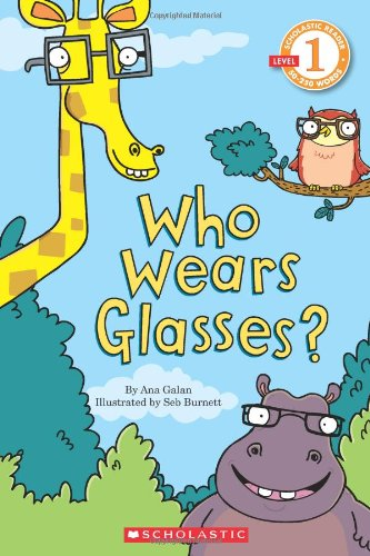 Scholastic Reader Level 1: Who Wears Glasses?