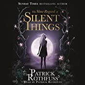 The Slow Regard of Silent Things | Patrick Rothfuss