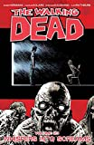 The Walking Dead Volume 23: Whispers Into Screams