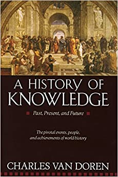 A History of Knowledge: Past, Present, and Future Written By Charles Van Doren