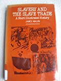 Slavery and the Slave Trade, James Walvin, 0878051805