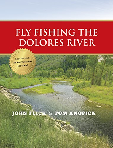 Fly Fishing the Dolores River