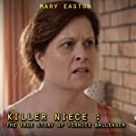 Killer Niece: The True Story of Vernice Ballenger | Mary Easton