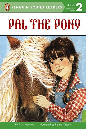 Pal the Pony (Penguin Young Readers, Level 2) (Penguin Pals)