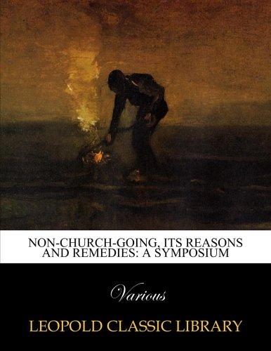 Download Non-church-going, its reasons and remedies: a symposium pdf epub
