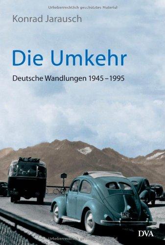 die-umkehr-deutsche-wandlungen-1945-1995