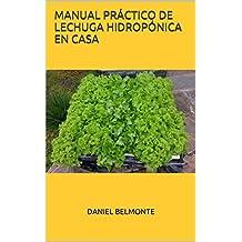 Manual práctico de lechuga hidropónica en casa (Spanish Edition)