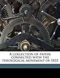 A Collection of Papers Connected with the Theological Movement Of 1833, Arthur Philip Perceval, 1149317426