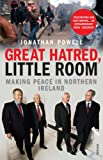 Front cover for the book Great Hatred, Little Room: Making Peace in Northern Ireland by Jonathan Powell