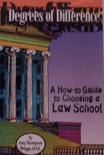 Degrees of Difference: A How-to Guide to Choosing a Law School by Briggs Amy T. (1998-05-08) Paperback