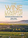 The Wine Lover's Bucket List: 1,000 Amazing